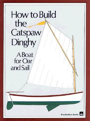 How to Build the Catspaw Dinghy By Woodboat Magazine Editors